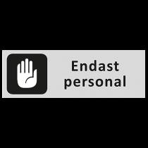 Informationsskylt Endast personal